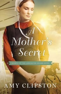 A Mothers Secret (#02 in Hearts Of The Lancaster Grand Hotel Series)