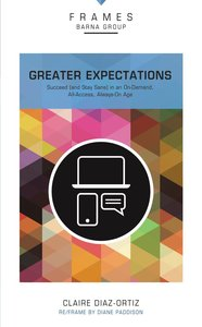 Greater Expectations (Frames Barna Group Series)