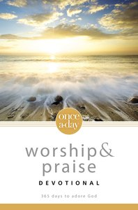 Once-A-Day Worship and Praise Devotional