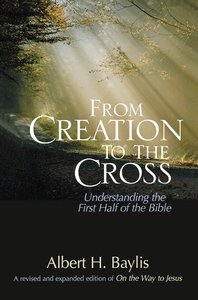 From Creation to the Cross New Edition