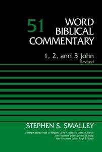 1, 2, 3 John (Word Biblical Commentary Series)