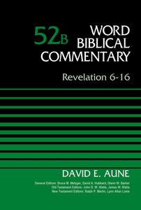 Revelation 6-16 (Word Biblical Commentary Series)