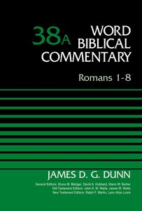 Romans 1-8 (Word Biblical Commentary Series)