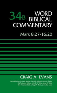 Mark 8:27-16:20 (Word Biblical Commentary Series)