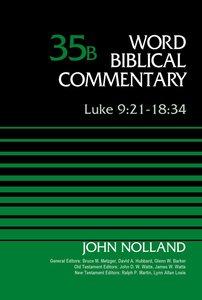 Luke 9:21-18:34 (Word Biblical Commentary Series)