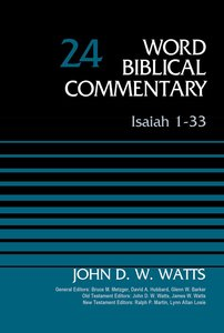 Isaiah 1-33 (Word Biblical Commentary Series)
