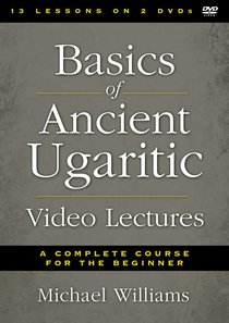 Basics of Ancient Ugaritic Video Lectures (Zondervan Academic Course Dvd Study Series)