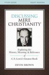 Discussing Mere Christianity (Study Guide)