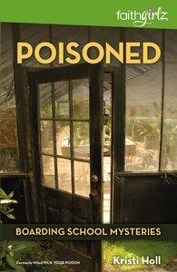 Poisoned (#04 in Boarding School Mysteries Series)