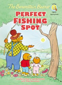 Perfect Fishing Spot (The Berenstain Bears Series)