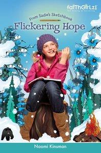 Faithgirlz!/From Sadies Sketchbook: Flickering Hope (Faithgirlz!/sadies Sketchbook Series)