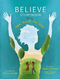 Believe Storybook (Believe (Zondervan) Series)