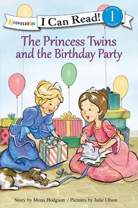 The Princess Twins and the Birthday Party (I Can Read!1/princess Twins Series)