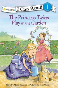 Princess Twins Play in the Garden (I Can Read!1/princess Twins Series)
