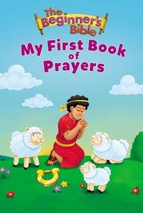 My First Book of Prayers (Beginners Bible Series)