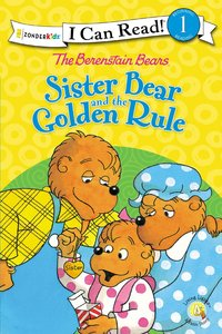 The Sister Bear and the Golden Rule (I Can Read!1/berenstain Bears Series)
