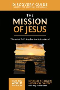 The Mission of Jesus (Discovery Guide) (#14 in That The World May Know Series)