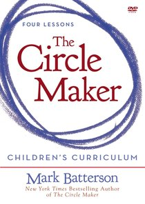 The Circle Maker (Childrens Curriculum)