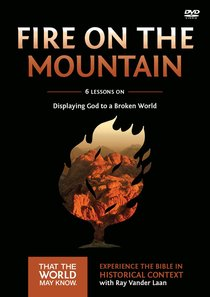 Fire on the Mountain (A DVD Study) (#09 in That The World May Know Series)