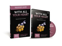 With All Your Heart (Discovery Guide With DVD) (#10 in That The World May Know Series)