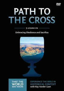 The Path to the Cross (A DVD Study) (#11 in That The World May Know Series)
