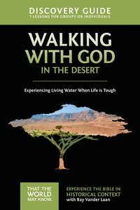 Walking With God in the Desert (Discovery Guide) (#12 in That The World May Know Series)