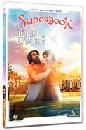 John the Baptist (#06 in Superbook Dvd Series Season 02)