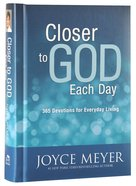 Closer to God Each Day Devotional:365 Devotions For Everyday Living