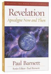Revelation - Apocalypse Now and Then (Reading The Bible Today Series)