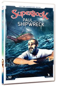 Paul and the Shipwreck (#07 in Superbook Dvd Series Season 02)
