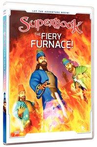 The Fiery Furnace (#03 in Superbook Dvd Series Season 02)