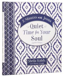 Quiet Time For Your Soul (5 Minutes With Jesus Series)