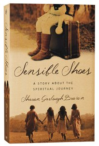 Sensible Shoes - a Story About the Spiritual Journey (#01 in Sensible Shoes Series)