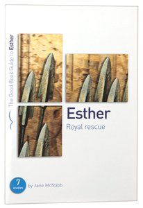 Esther - Royal Rescue (The Good Book Guides Series)