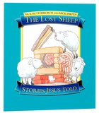 The Lost Sheep (Stories Jesus Told Series)