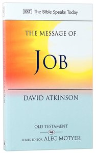 Message of Job, The: Suffering and Grace (Bible Speaks Today Series)