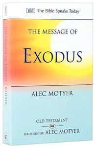 The Message of Exodus (Bible Speaks Today Series)