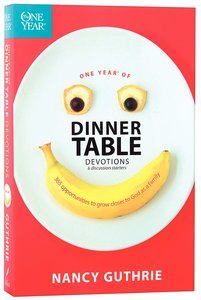 One Year Dinner Table Devotions & Discussion Starters (One Year Series)