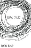 Alone Sucks: Gods Cure For Our Human Crises