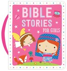 Bible Stories For Girls (Padded Board Book With Handle)