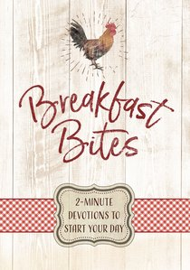 Breakfast Bites:2-Minute Devotions to Start Your Day