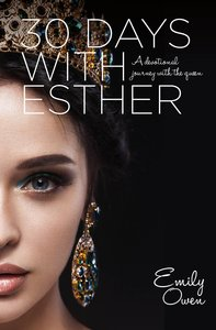 30 Days With Esther: A Devotional Journey With the Queen