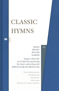 Classic Hymns (Read & Reflect With The Classics Series)