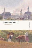 Christian Unity (Lexham Classics Series)