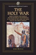 The Holy War (Illustrated Christian Classics) (Illustrated Christian Classics Series)