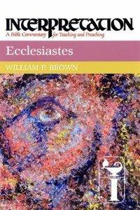 Ecclesiastes (Interpretation Bible Commentaries Series)