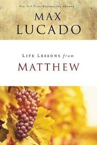 Matthew (Life Lessons With Max Lucado Series)
