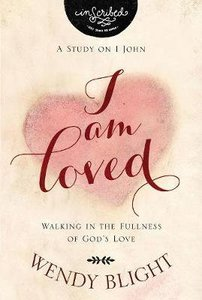 I Am Loved - Walking in the Fullness of Gods Love (Study Guide) (Inscribed Collection Series)