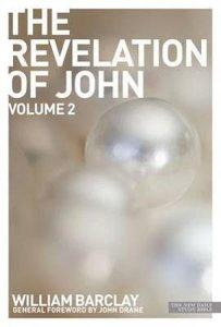 The Revelation of John (Volume 2) (New Daily Study Bible Series)