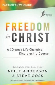 Freedom in Christ Participants Guide (Freedom In Christ Course)